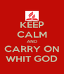 KEEP CALM AND CARRY ON WHIT GOD - Personalised Poster A4 size