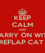 KEEP CALM AND CARRY ON WITH A SUREFLAP CAT FLAP - Personalised Poster A4 size