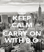 KEEP CALM AND CARRY ON WITH B.O - Personalised Poster A4 size