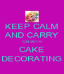 KEEP CALM AND CARRY ON WITH CAKE DECORATING - Personalised Poster A4 size