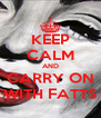 KEEP CALM AND CARRY ON WITH FATTS - Personalised Poster A4 size