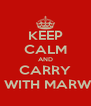 KEEP CALM AND CARRY ON WITH MARWAN - Personalised Poster A4 size