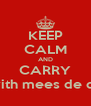 KEEP CALM AND CARRY ON with mees de dollZz - Personalised Poster A4 size