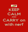 KEEP CALM AND CARRY on with nerf - Personalised Poster A4 size