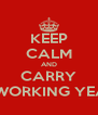 KEEP CALM AND CARRY ON WORKING YEAR 6 - Personalised Poster A4 size