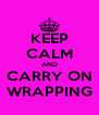 KEEP CALM AND CARRY ON WRAPPING - Personalised Poster A4 size