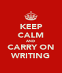 KEEP CALM AND CARRY ON WRITING - Personalised Poster A4 size