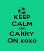 KEEP CALM AND CARRY ON xoxo - Personalised Poster A4 size