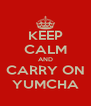 KEEP CALM AND CARRY ON YUMCHA - Personalised Poster A4 size