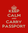 KEEP CALM AND CARRY PASSPORT - Personalised Poster A4 size