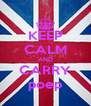 KEEP CALM AND CARRY poep - Personalised Poster A4 size