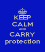KEEP CALM AND CARRY protection - Personalised Poster A4 size