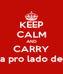 KEEP CALM AND CARRY pula pro lado de ca - Personalised Poster A4 size