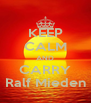 KEEP CALM AND CARRY Ralf Mieden - Personalised Poster A4 size