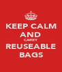 KEEP CALM AND CARRY REUSEABLE BAGS - Personalised Poster A4 size