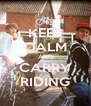 KEEP CALM AND CARRY RIDING - Personalised Poster A4 size
