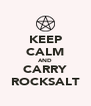 KEEP CALM AND CARRY ROCKSALT - Personalised Poster A4 size