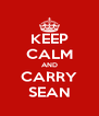 KEEP CALM AND CARRY SEAN - Personalised Poster A4 size
