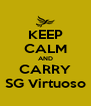 KEEP CALM AND CARRY SG Virtuoso - Personalised Poster A4 size