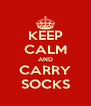 KEEP CALM AND CARRY SOCKS - Personalised Poster A4 size