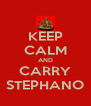 KEEP CALM AND CARRY STEPHANO - Personalised Poster A4 size