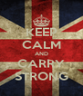 KEEP CALM AND CARRY STRONG - Personalised Poster A4 size