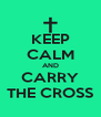 KEEP CALM AND CARRY THE CROSS - Personalised Poster A4 size