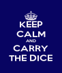 KEEP CALM AND CARRY THE DICE - Personalised Poster A4 size