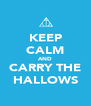 KEEP CALM AND CARRY THE HALLOWS - Personalised Poster A4 size