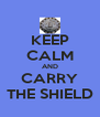 KEEP CALM AND CARRY THE SHIELD - Personalised Poster A4 size