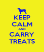 KEEP CALM AND CARRY TREATS - Personalised Poster A4 size