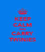 KEEP CALM AND CARRY TWINIES - Personalised Poster A4 size