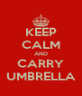 KEEP CALM AND CARRY UMBRELLA - Personalised Poster A4 size