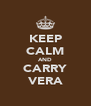 KEEP CALM AND CARRY VERA - Personalised Poster A4 size