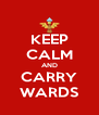 KEEP CALM AND CARRY WARDS - Personalised Poster A4 size