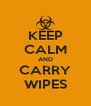 KEEP CALM AND CARRY WIPES - Personalised Poster A4 size