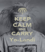 KEEP CALM AND CARRY Yo-Landi - Personalised Poster A4 size