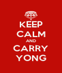 KEEP CALM AND CARRY YONG - Personalised Poster A4 size