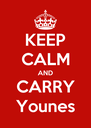 KEEP CALM AND CARRY Younes - Personalised Poster A4 size