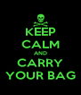 KEEP CALM AND CARRY YOUR BAG - Personalised Poster A4 size
