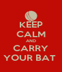 KEEP CALM AND CARRY YOUR BAT  - Personalised Poster A4 size
