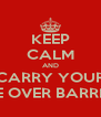 KEEP CALM AND CARRY YOUR BIKE OVER BARRIERS - Personalised Poster A4 size