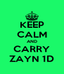 KEEP CALM AND CARRY ZAYN 1D - Personalised Poster A4 size