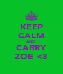 KEEP CALM AND CARRY ZOE <3 - Personalised Poster A4 size