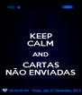 KEEP CALM AND CARTAS NÃO ENVIADAS - Personalised Poster A4 size