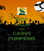 KEEP CALM AND CARVE PUMPKINS - Personalised Poster A4 size