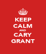 KEEP CALM AND CARY GRANT - Personalised Poster A4 size