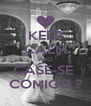 KEEP CALM AND CASE-SE  COMIGO ? - Personalised Poster A4 size