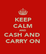 KEEP CALM AND CASH AND  CARRY ON - Personalised Poster A4 size
