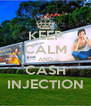 KEEP CALM AND CASH INJECTION - Personalised Poster A4 size